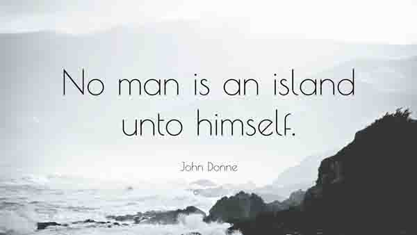 299621-john-donne-quote-no-man-is-an-island-unto-himself